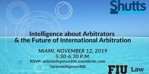 Intelligence about Arbitrators & the Future of International Arbitration