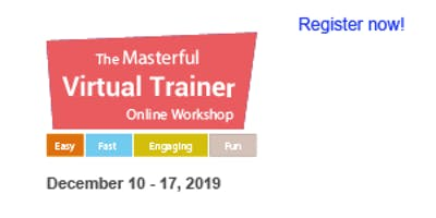 Masterful Virtual Trainer Online Workshop 2019 (December 10, 12 & 17, 2019)#2