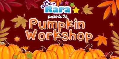 Love Rara Pumpkin Workshop