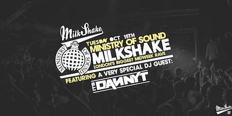 Milkshake, Ministry of Sound ft It's Danny T tickets