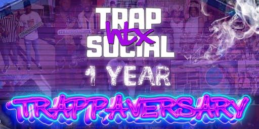 Trap Social HTX 1 YEAR ANNIVERSARY