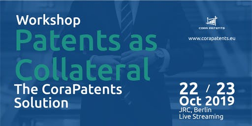 Workshop | Patents as Collateral: the CoraPatents Solution (22/23 Oct 2019)