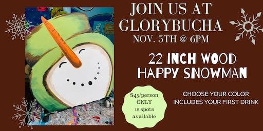 WOOD Happy Snowman Paint & Sip @ Glorybucha
