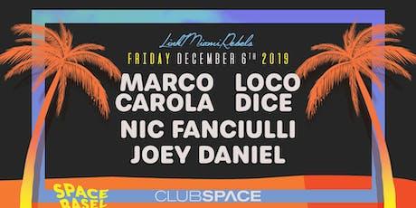 Marco Carola, Loco dice, Nic Fanciulli, and Joey Daniel (Space Basel) tickets