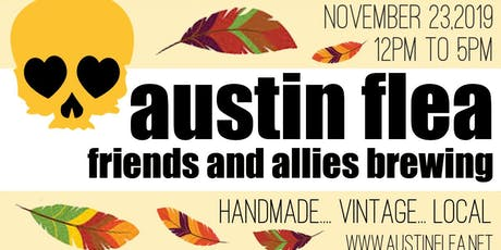 Austin Flea at Friends & Allies Brewing and Austin Eastciders tickets
