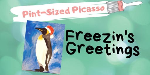 Pint-Sized Picasso- Freezin's Greetings