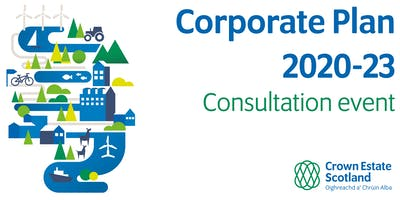 Crown Estate Scotland: Draft 2020-23  Corporate Plan consultation
