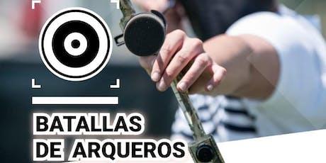 BATALLAS DE ARQUEROS - ENTRADA LIBRE entradas