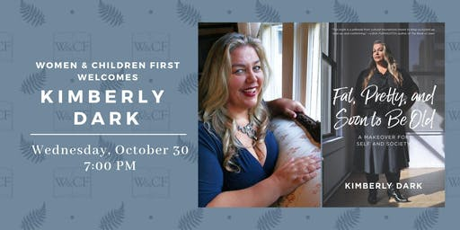 Author Reading: FAT, PRETTY, AND SOON TO BE OLD by Kimberly Dark