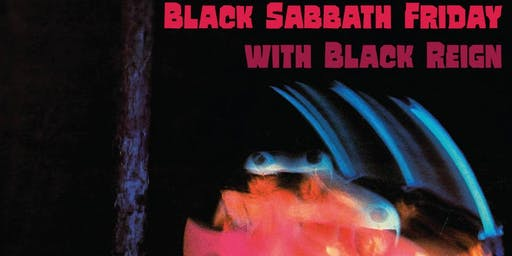 Black Sabbath Friday with Black Reign