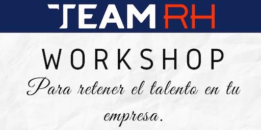 """Workshop """"Para retener el talento humano en tu empresa"""""""
