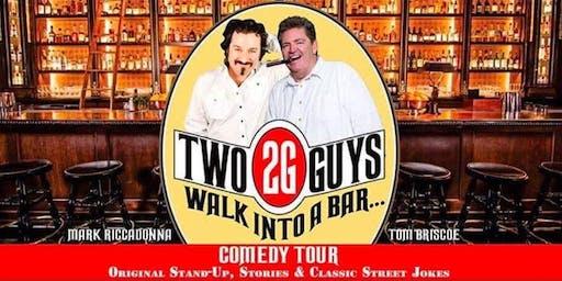 2 Guys Walk into a Bar - Comedy Show Tom Briscoe & Mark Ricadonna