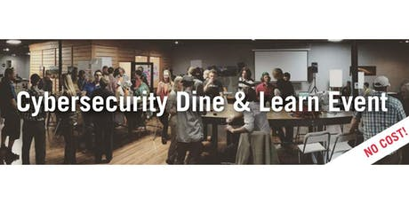 Cybersecurity Dine & Learn Event tickets