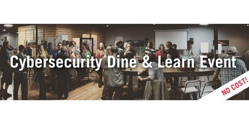 Cybersecurity Dine & Learn Event