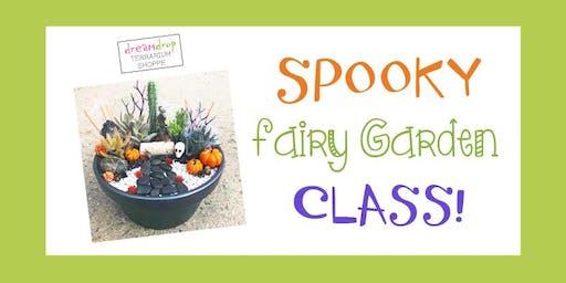 Spooky Fairy Garden Class!