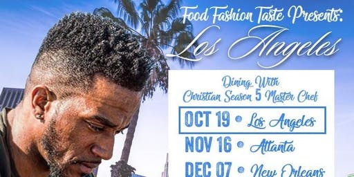 Food Fashion Taste Presents: Dining With Christian City to City Tour 2019