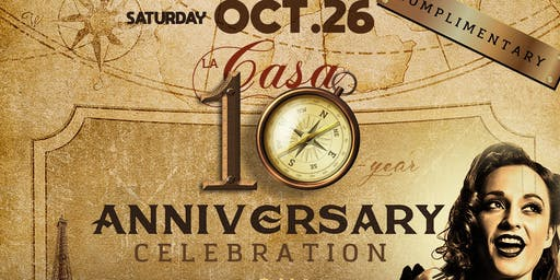 La Casa 10-YEAR ANNIVERSARY party