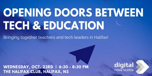 Opening Doors Between Tech & Education - Halifax Event!