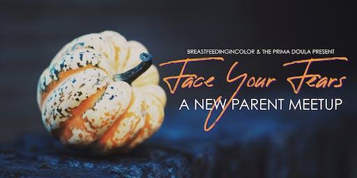 October New Parent Meet Up : Facing Your Parenting Fears