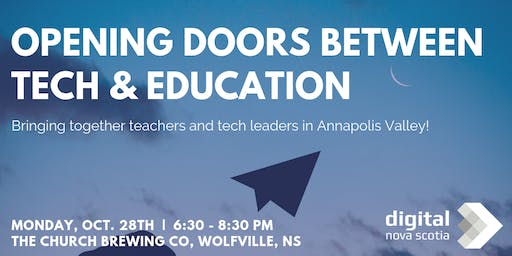 Opening Doors Between Tech & Education - Annapolis Valley Event!