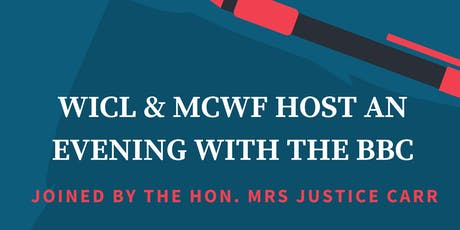 WICL & MCWF host an evening with the BBC joined by Mrs Justice Carr tickets