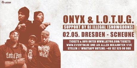 Onyx & Lords Of The Underground Live in Dresden - Samstag, 02.05. Scheune Tickets