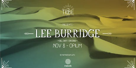 The Tribe presents:			   Lee Burridge tickets