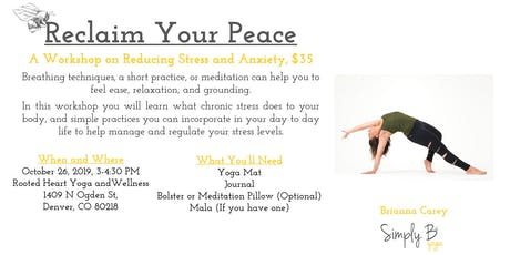 Reclaim Your Peace, A Workshop on Reducing Stress and Anxiety tickets
