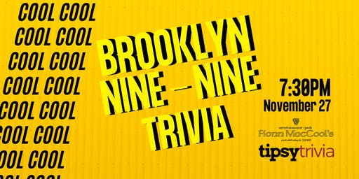 Brooklyn 99 Trivia - Nov 27, 7:30pm - Fionn MacCool's Burlington