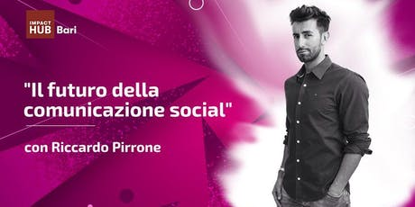 """""""Il futuro della comunicazione social"""" - con Riccardo Pirrone biglietti"""
