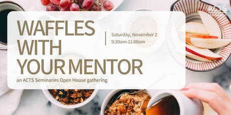 Waffles with Your Mentor at ACTS Seminaries  tickets
