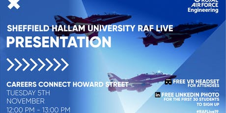RAF LIVE PRESENTATION - Sheffield Hallam University tickets