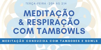 Meditação & Respiração com Tambowls