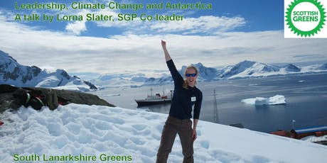 Leadership, Climate Change and Antarctica - Lorna Slater tickets