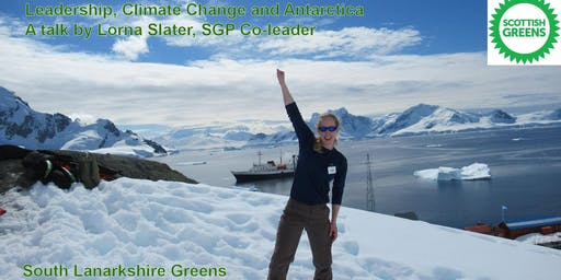 Leadership, Climate Change and Antarctica - Lorna Slater