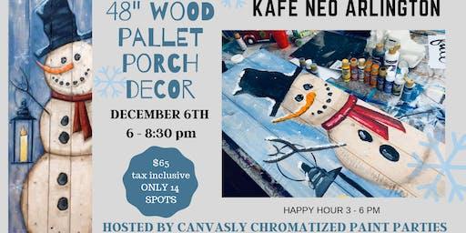 "48"" Snowman Pallet Paint & Sip @ Kafe Neo Arlington"