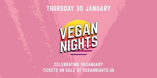 VEGAN NIGHTS - Celebrating Veganuary - THURS 30th January 2020