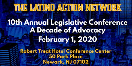 Latino Action Network 10th Annual Legislative Conference tickets