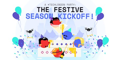 A #TechLondon Party: The Festive Season Kickoff! tickets