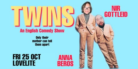 Twins: An English Comedy Show with Anna Beros & Nir Gottleid tickets