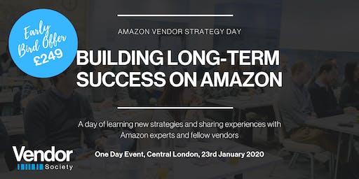 Amazon Vendor Strategy Day - Building Long-Term Success on Amazon