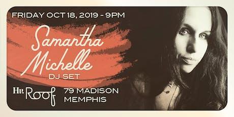 Samantha Michelle - Rooftop DJ Set @ Hu. tickets