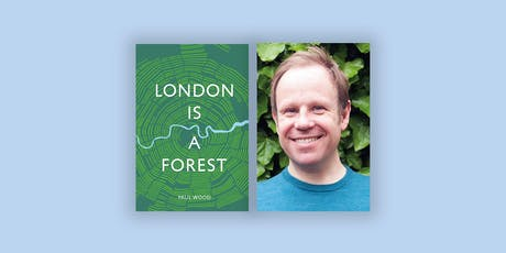 London is a Forest by Paul Wood tickets