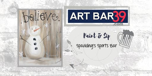 Art Bar 39 Paint & Sip Event| Spaulding's Sports Bar | Believe Snowman