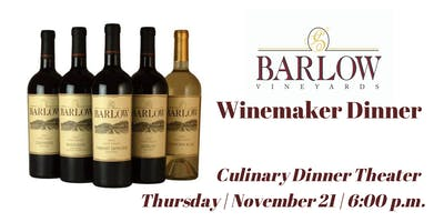 Barlow Vineyards Winemaker Dinner  Culinary Dinner Theater