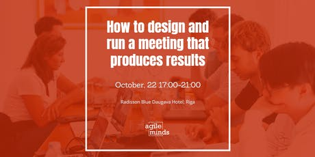 How to design and run a meeting that produces results tickets