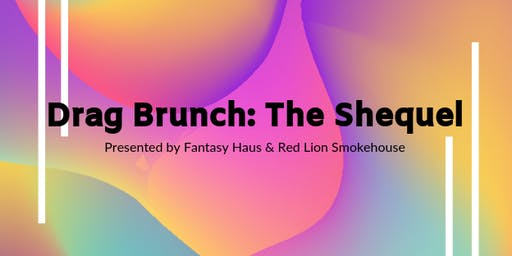 Drag Brunch: The Shequel