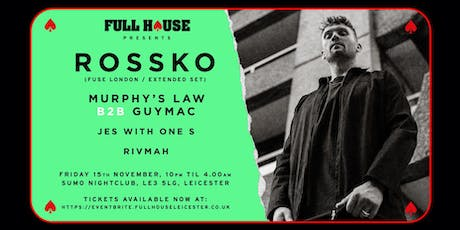 Full House Presents: Rossko (Fuse London / Extended Set) + more tickets