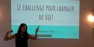 Le challenge pour changer de vie!