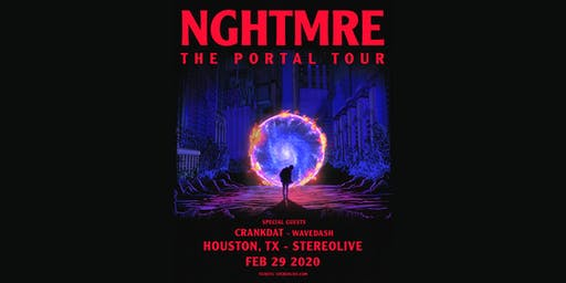 NGHTMRE - The Portal Tour- Stereo Live Houston